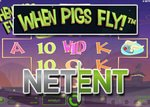 Promotion de free spins sur la machine à sous When Pigs Fly de NetEnt