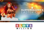 Promotion Easter Egg Quiz sur le casino Slots Million
